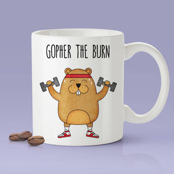 Gopher The Burn - Funny Gym Gopher Mug [Gift Idea - Makes A Fun Present] [For Him / For Her]