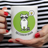 Raccoon My Brain [Cute Raccoon  Coffee Mug] - Gift Idea / Green