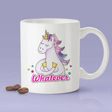 Whatever Unicorn Mug - Have A Magical Day [Gift Idea - Makes A Fun Present] [For Him / For Her] I Love Unicorns