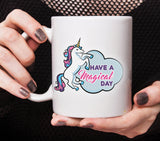 Free Shipping Worldwide - Unicorn Mug - Have A Magical Day [Gift Idea - Makes A Fun Present] [For Him / For Her] I Love Unicorns