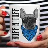 Free Shipping Worldwide - Ruff & Tuff - [Gift Idea For Him or Her] - Makes A Fun Present - Cute Dog Mug