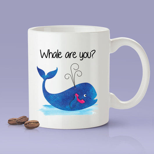 Whale Are You? Cute Whale Gift Mug  [Gift Idea - Makes A Fun Present]