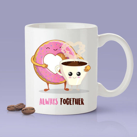 Coffee and Donuts - Always Together Love Mug [Gift Idea - Makes A Fun Present] [For Him / For Her] Cute Couple Mug