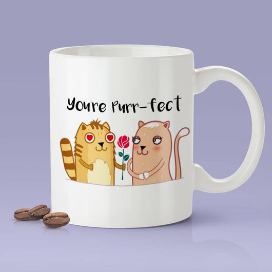 You're Purr-fect Mug - Cat Lover Cute Couple Mug [Gift Idea - Makes A Fun Present]