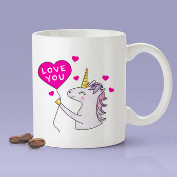 Love You -  Unicorn Mug - Have A Magical Day [Gift Idea - Makes A Fun Present] [For Him / For Her] I Love Unicorns