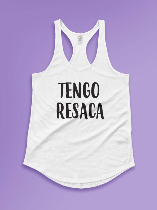 Free Shipping Worldwide - Tengo Resaca Racer Back - Tank Top Gift Idea -] [For Him/For Her] Unisex Tank Top - XS/Small/Medium/Large/XL