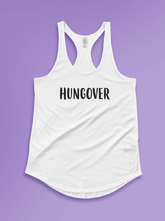 Hungover Racerback Tee - Tank Top Gift Idea - Makes A Fun Present] [For Him/For Her] Unisex Tank Top - XS/Small/Medium/Large/XL
