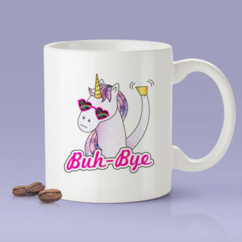 Free Shipping Worldwide - Free Shipping! Buh Bye Unicorn Coffee Mug -  Cute Gift Idea For Unicorn Lovers