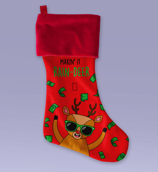 Making It Rain-Deer - Cute Christmas Stocking - Makes a Great Christmas Present - Sublimated Christmas Stocking 12x9 Inch