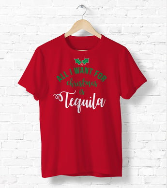All I Want For Christmas Is Tequila Red Shirt - Ugly Christmas Shirt Crewneck - Holiday Tee