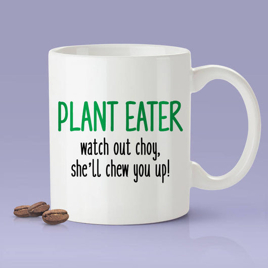 Plant Eater - Watch Out Choy, She'll Chew You Up - Funny Vegan AF Coffee Mug - Vegan Gifts - Hall & Oats Parody Mug