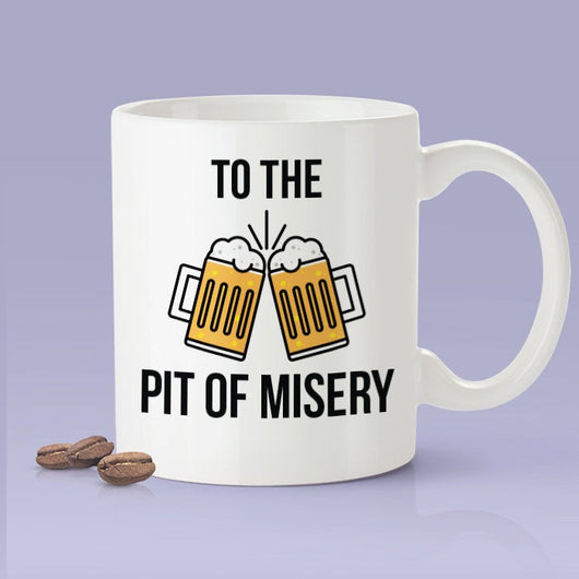 To The Pit Of Misery Mug - Budweiser Commercial Inspired Coffee Mug - Beer Cheers Mug