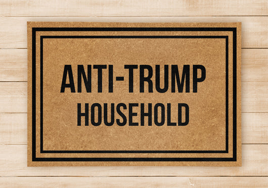 Anti Trump Household - Welcome Home Front Doormat - Black Mat