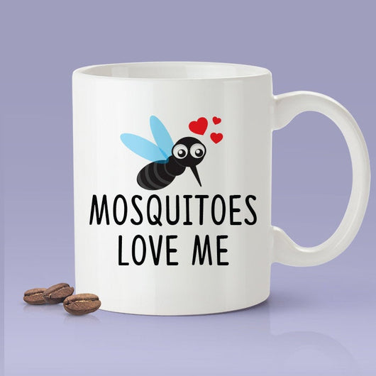 Mosquitoes Love Me - Mosquito Mugs  [Gift Idea - Makes A Fun Present] [For Him / For Her]