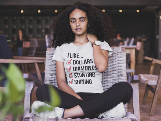I Like Dollars, I Like Diamonds, I Like Stuntin', I Like Shining - Inspired By Cardi B  Unisex T-Shirt XS/Small/Medium/Large/XL - White