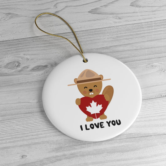 I Love You - Canada Ranger Beaver - Christmas Tree Ornament -  Canadian Ceramic Ornament