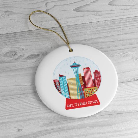 Seattle, Baby It's Rainy Outside -  Funny Christmas Ornament - Ceramic Ornament For Christmas Tree