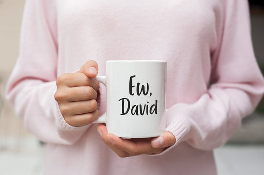 Ew, David  Schitt's Creek Mug - Alexis Rose Parody Mug