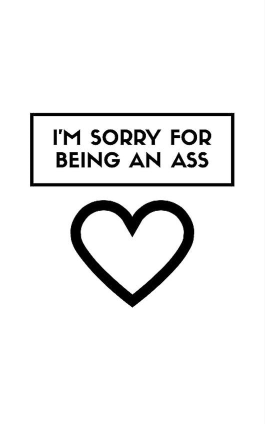 I'm Sorry For Being An Ass [Greeting Card]