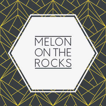 Melon On The Rocks