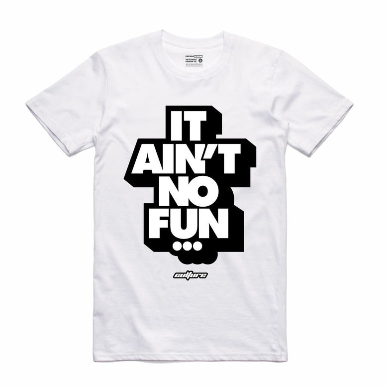 Streetwear on Demand CULTURE AINT NO FUN TEE WHITE