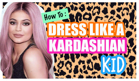 dress like a kardashian kid