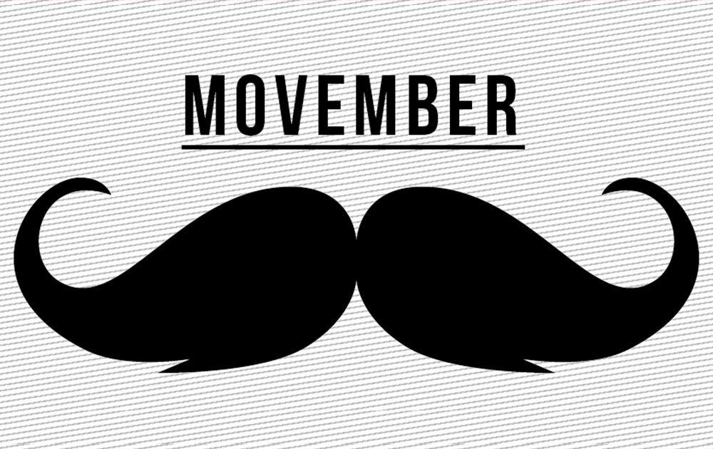 MOVEMBER, WHEN A MOUSTACHE BECOMES A GOOD CAUSE