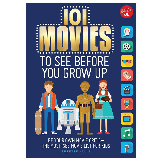 101 Movies To See Before You Grow Up (by Suzette Valle)