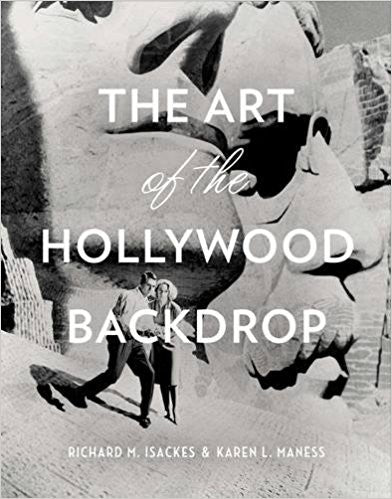 The Art of the Hollywood Backdrop (by Richard M. Isackes (Author), Karen L. Maness (Author))