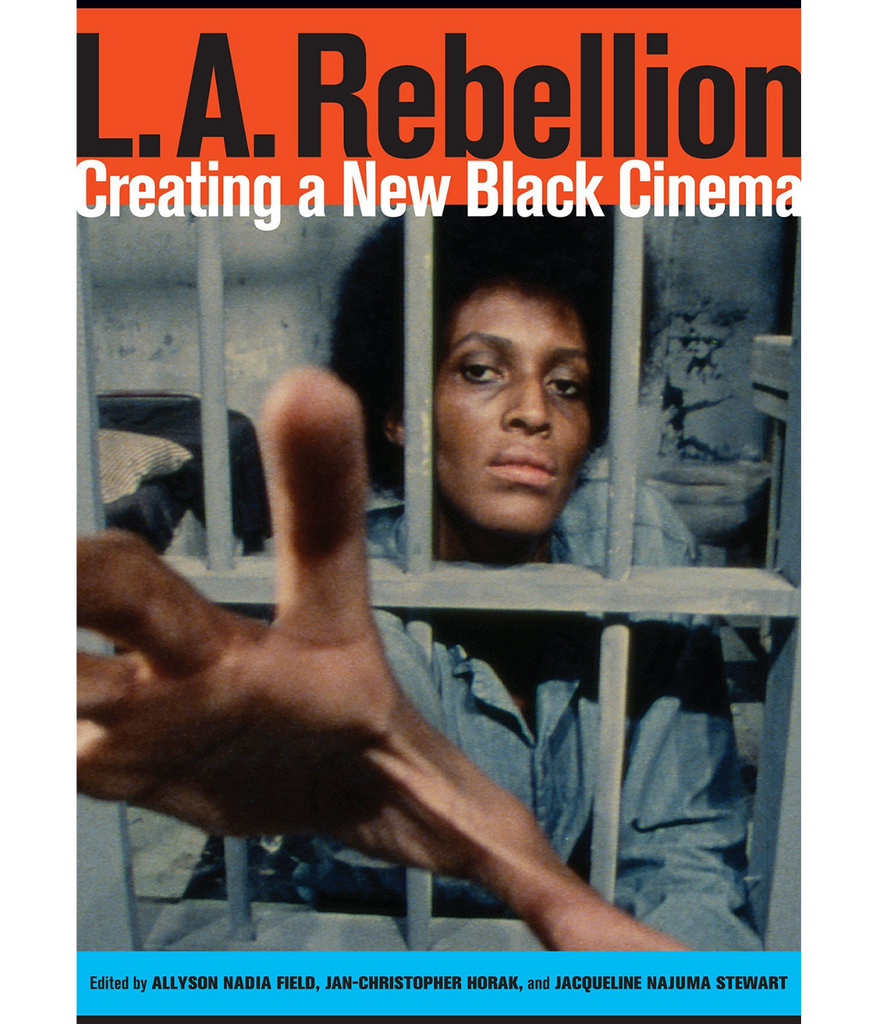 L.A. Rebellion: Creating a New Black Cinema