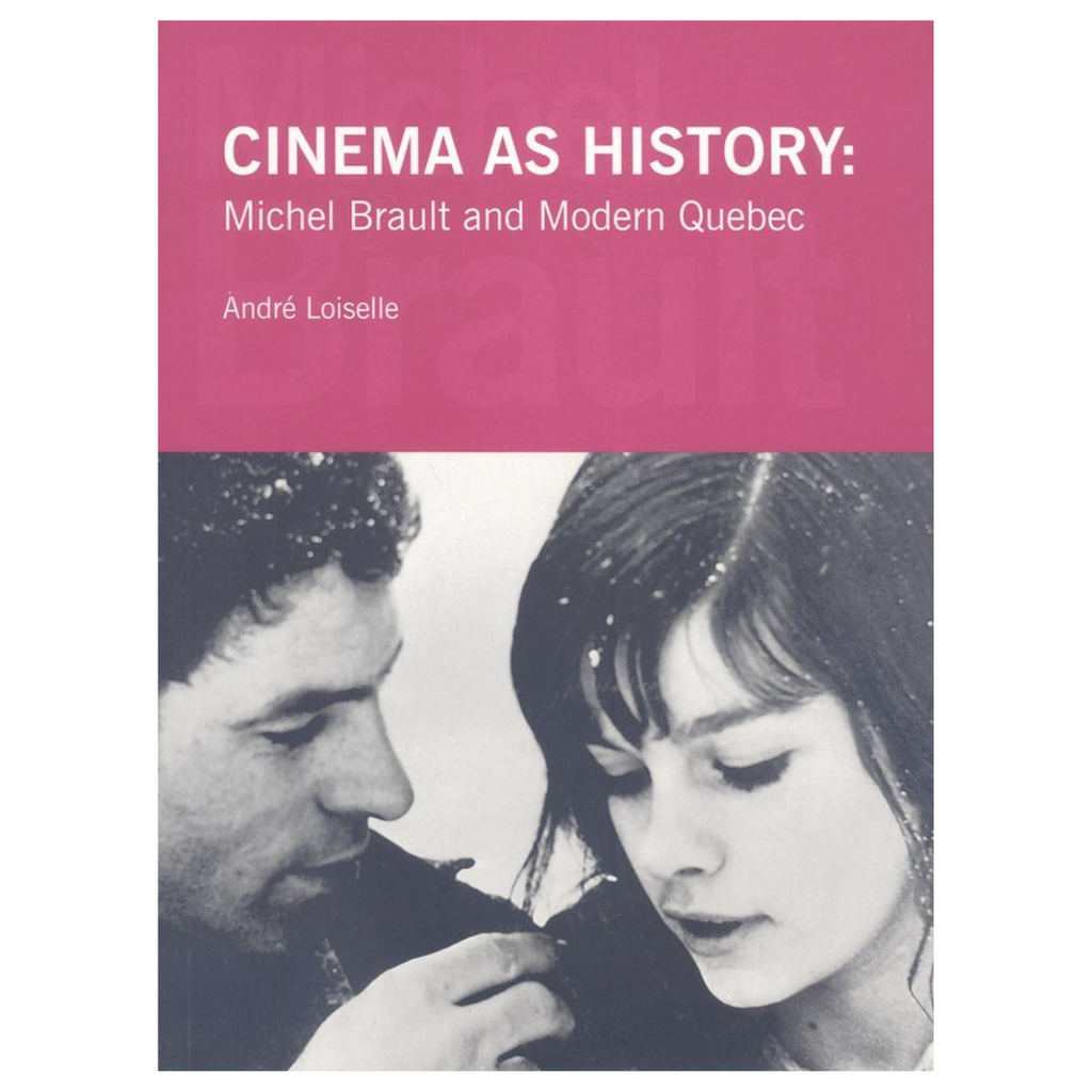 Cinema as History: Michel Brault and Modern Quebec