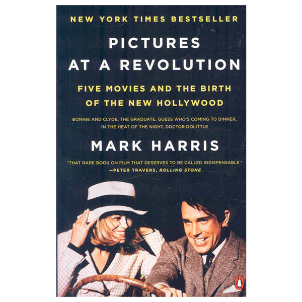 Pictures at a Revolution: Five Movies and the Birth of the New Hollywood (by Mark Harris)