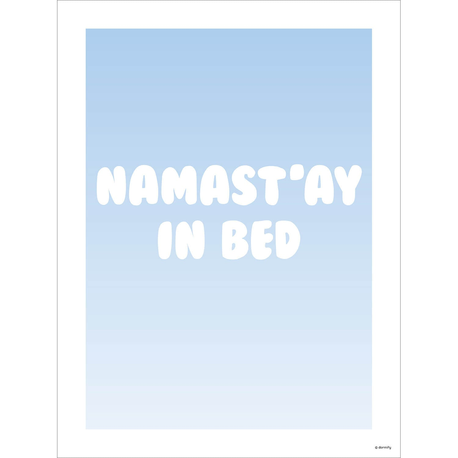 Ombre Namastay In Bed Print - Light Blue 9x12