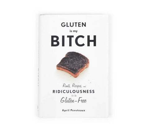 Gluten Is My Bitch Book