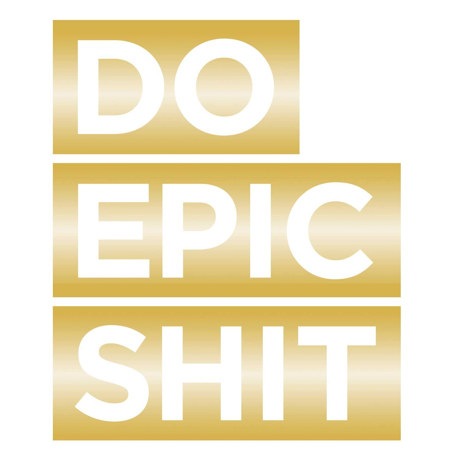 do epic shit decal - gold small | wall