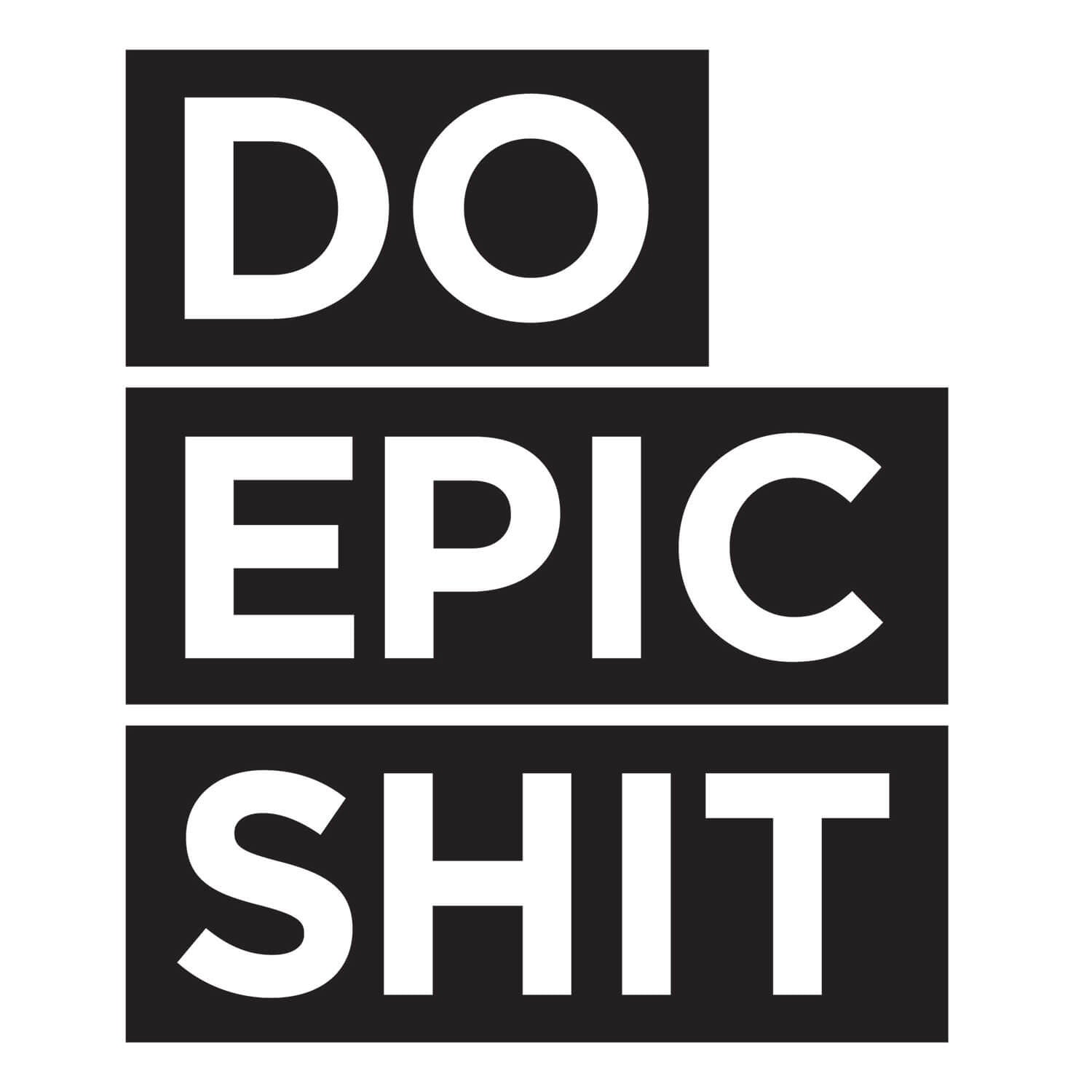 Do Epic Shit Decal - Black Large