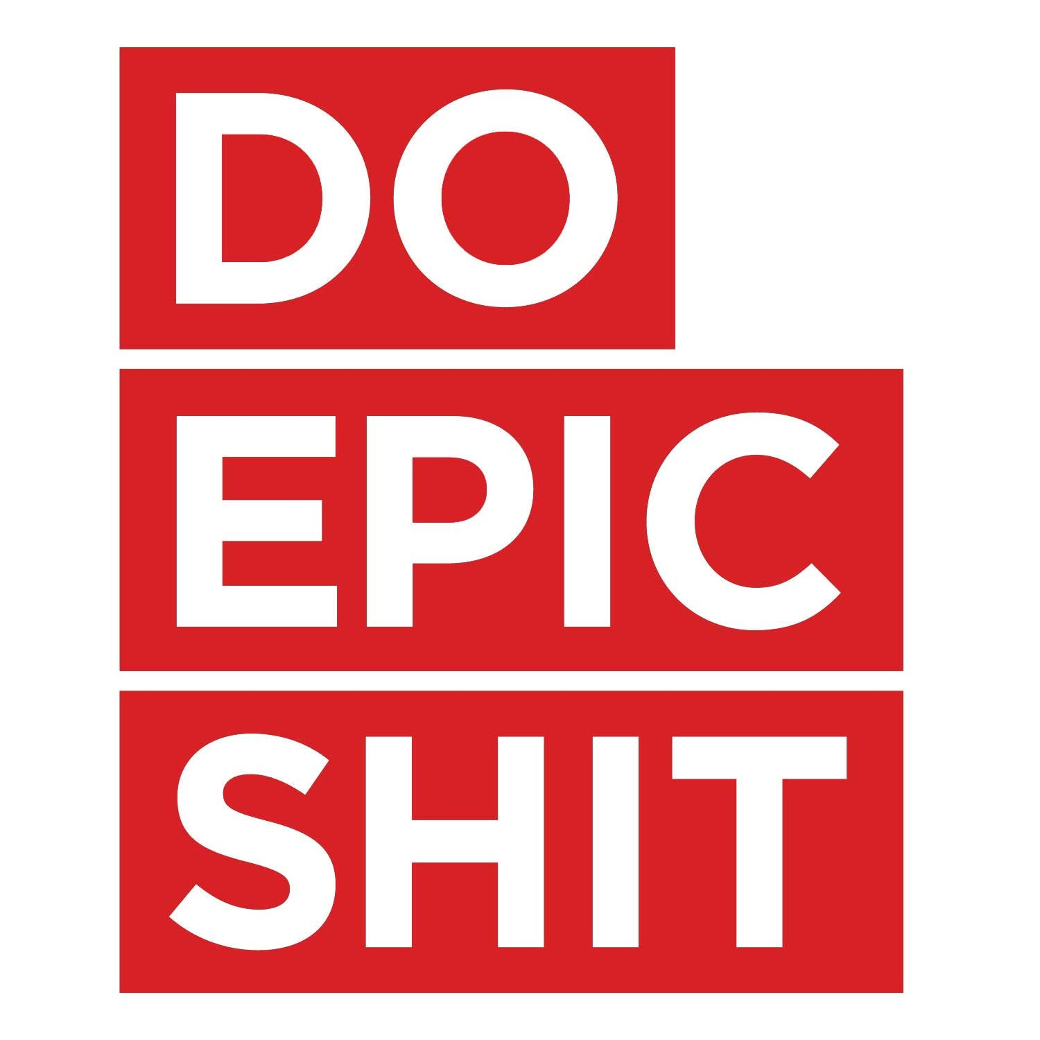 Do Epic Shit Decal - Red Large