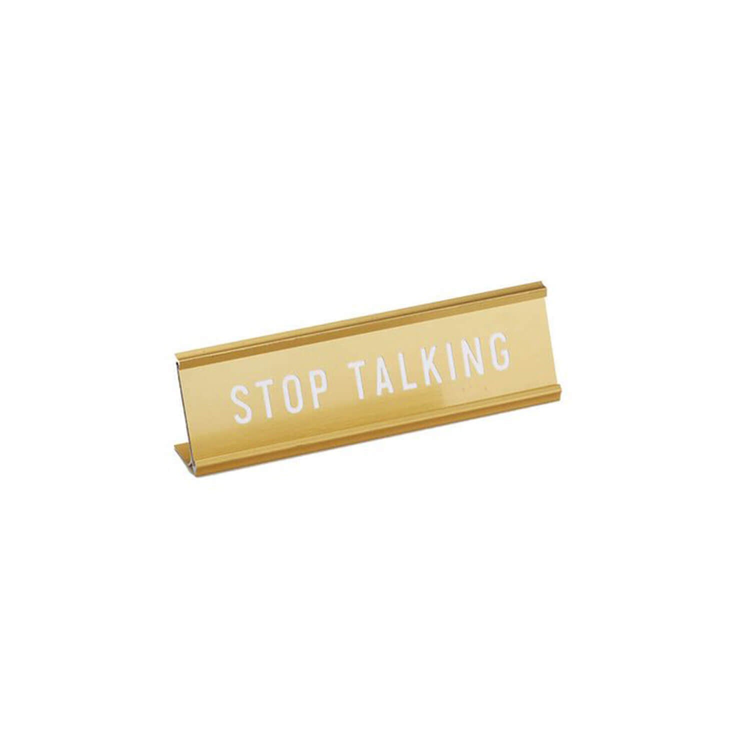 Gold Desk Name Plate - STOP TALKING