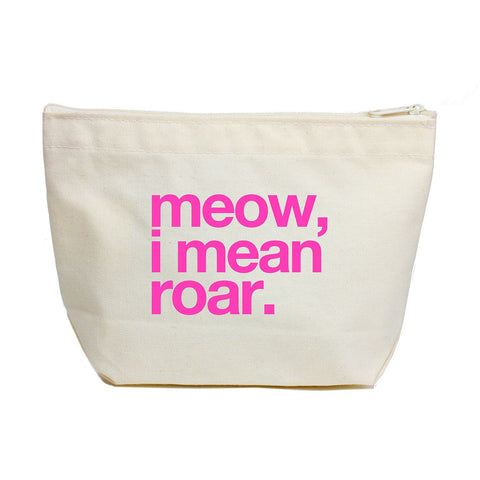 Meow I Mean Roar Canvas Pouch