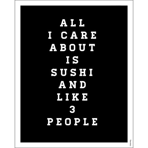 All I Care about is Sushi Print