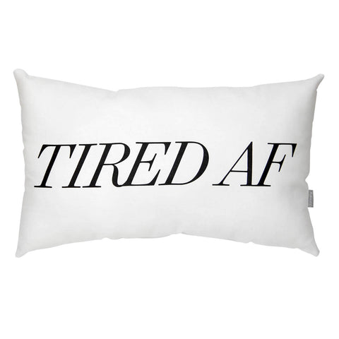 Tired AF Pillow
