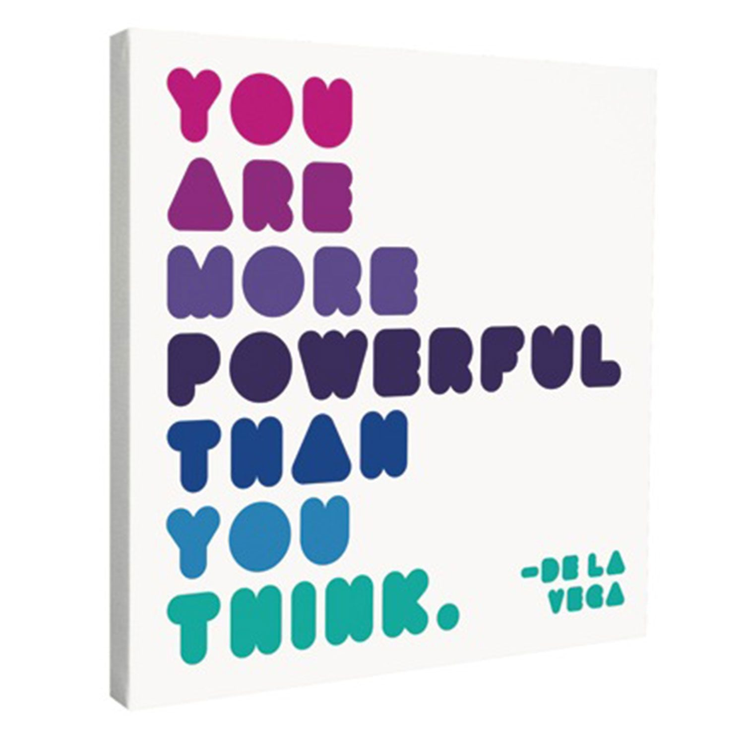 You Are More Powerful Canvas - 18x24