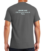 T-shirt from Basic Jane a company relieving your aches and pains