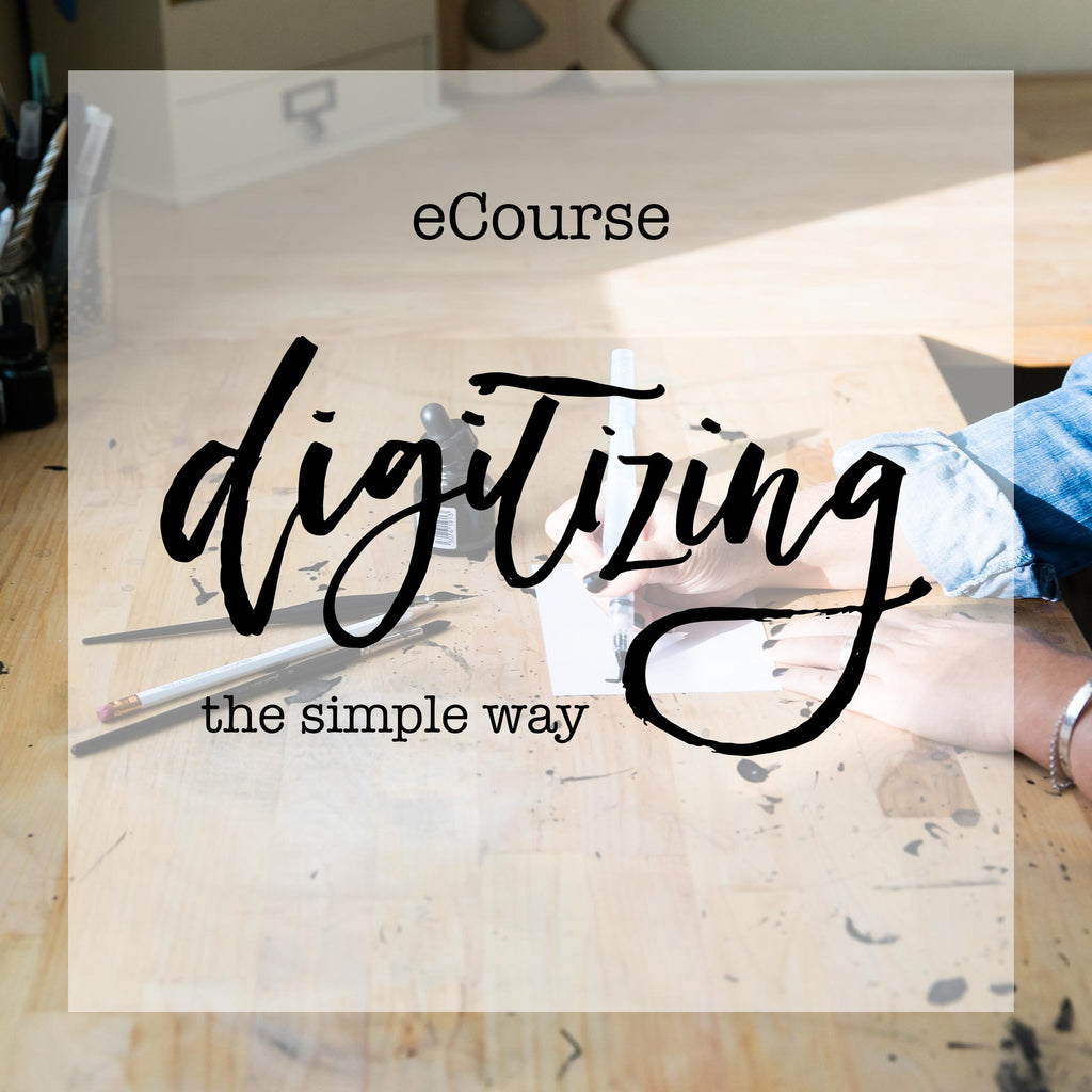 eCourse: Digitizing Your Lettering (the simple way!)