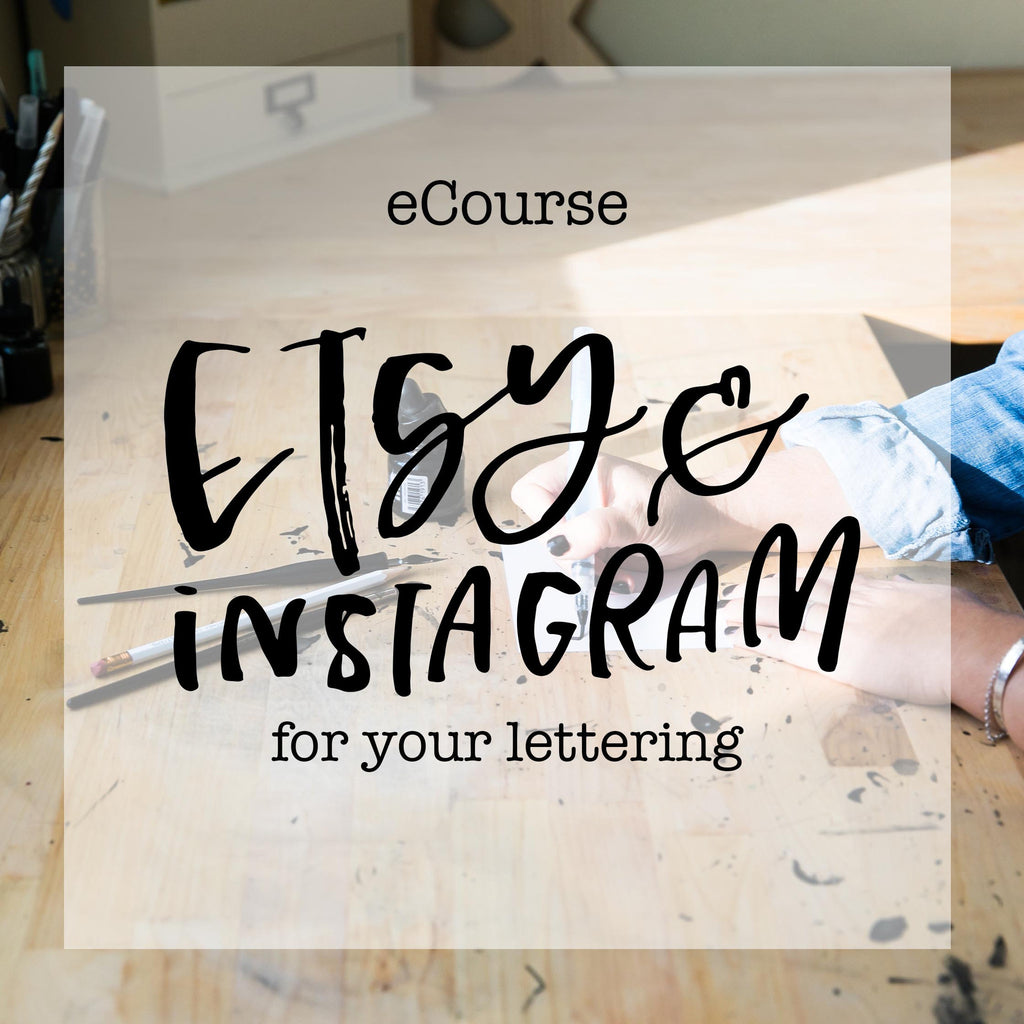 eCourse: Etsy & Instagram For Your Lettering