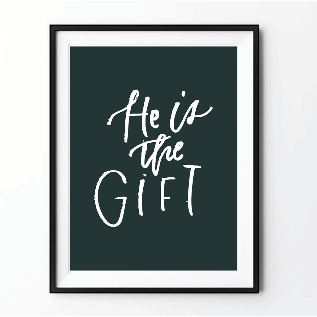 """He is the G I F T"" Printable"