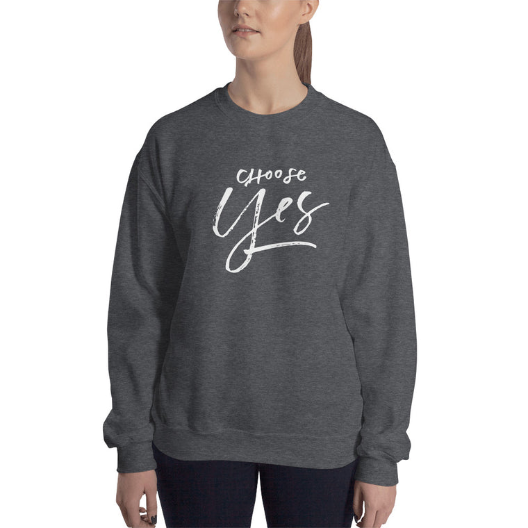 Choose Yes, The Sweatshirt