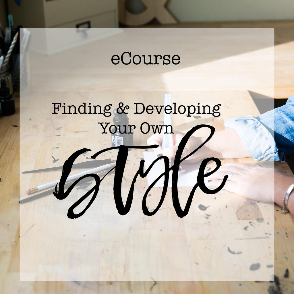 eCourse: Finding & Developing Your Own Style