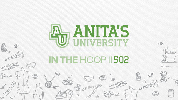 Anita Goodesign 502! - In the Hoop -  2 Days (Fri/Sat)