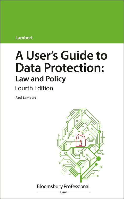 A User's Guide to Data Protection: Law and Policy